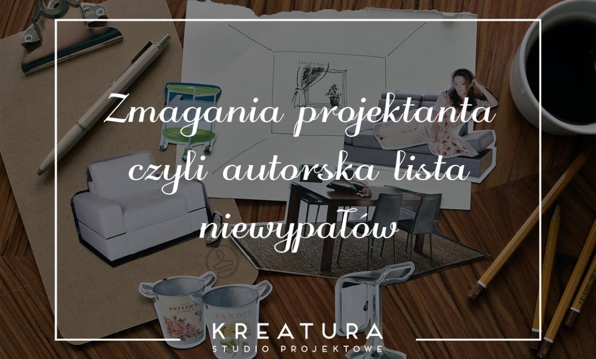 zmagania projektanta czyli autorska lista niewypałów studio projektowe kreatura